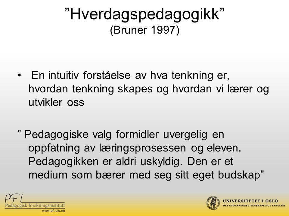Hverdagspedagogikk (Bruner 1997)