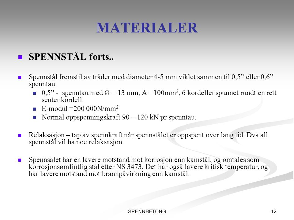 MATERIALER SPENNSTÅL forts..