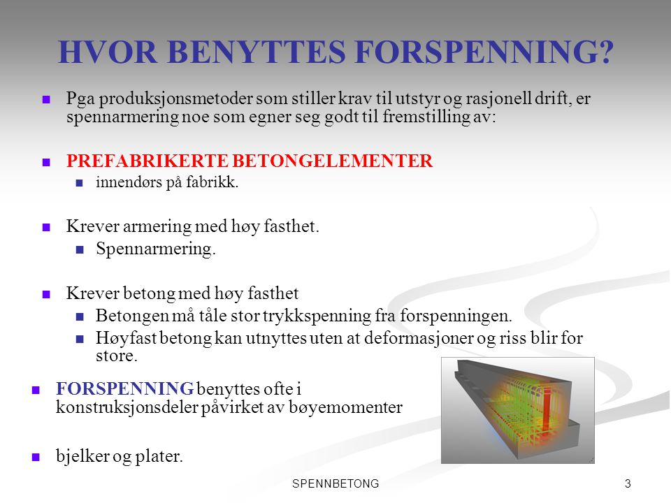 HVOR BENYTTES FORSPENNING