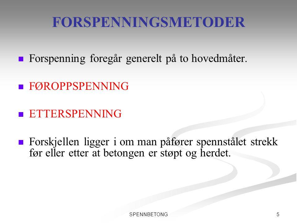 FORSPENNINGSMETODER Forspenning foregår generelt på to hovedmåter.