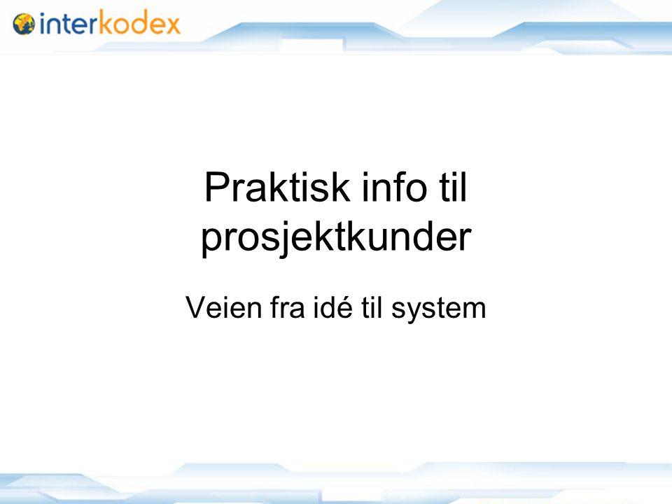 Praktisk info til prosjektkunder