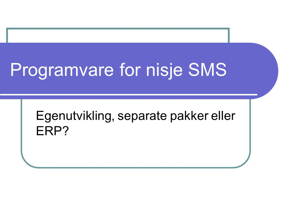 Programvare for nisje SMS
