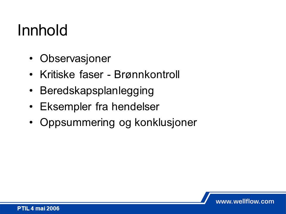 Innhold Observasjoner Kritiske faser - Brønnkontroll