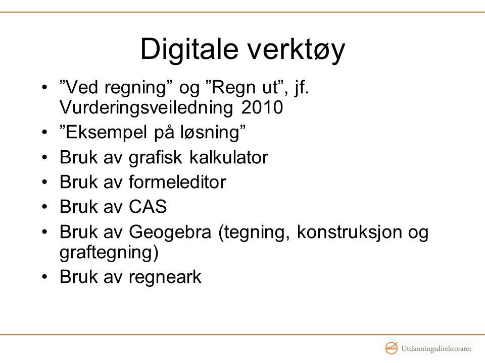 Digitale verktøy Ved regning og Regn ut , jf. Vurderingsveiledning 2010. Eksempel på løsning Bruk av grafisk kalkulator.