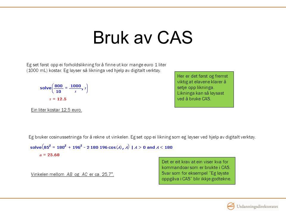Bruk av CAS Eg set først opp ei forholdslikning for å finne ut kor mange euro 1 liter.
