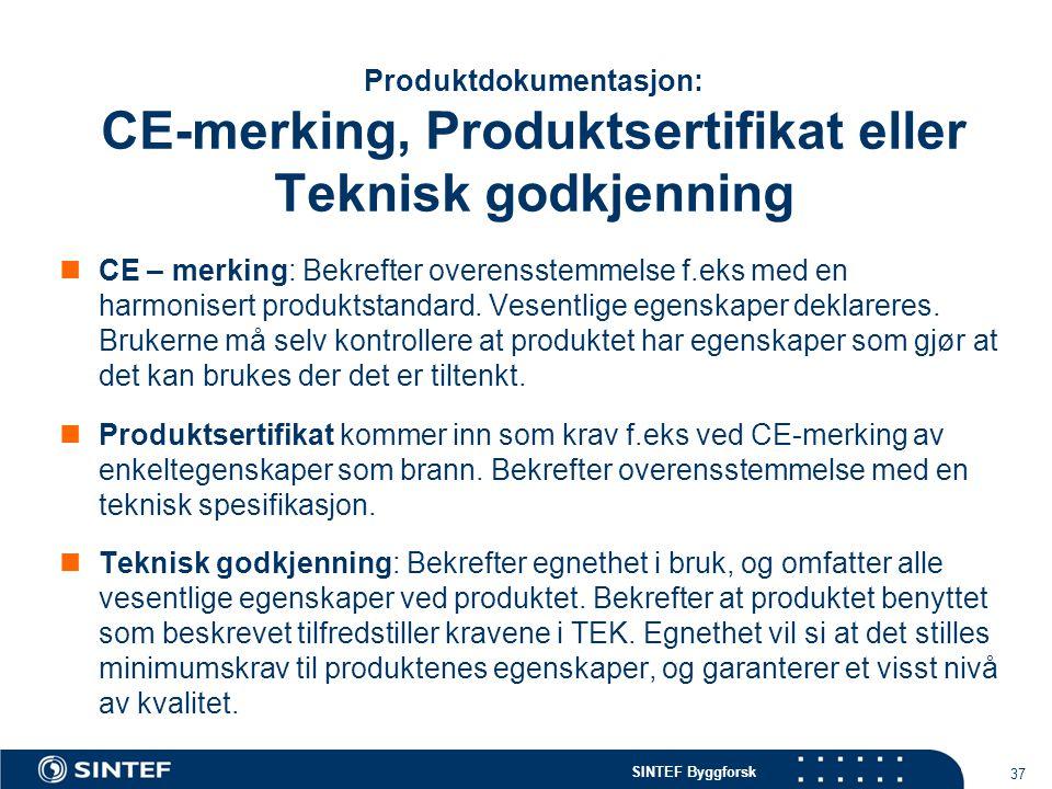 Produktdokumentasjon: CE-merking, Produktsertifikat eller Teknisk godkjenning