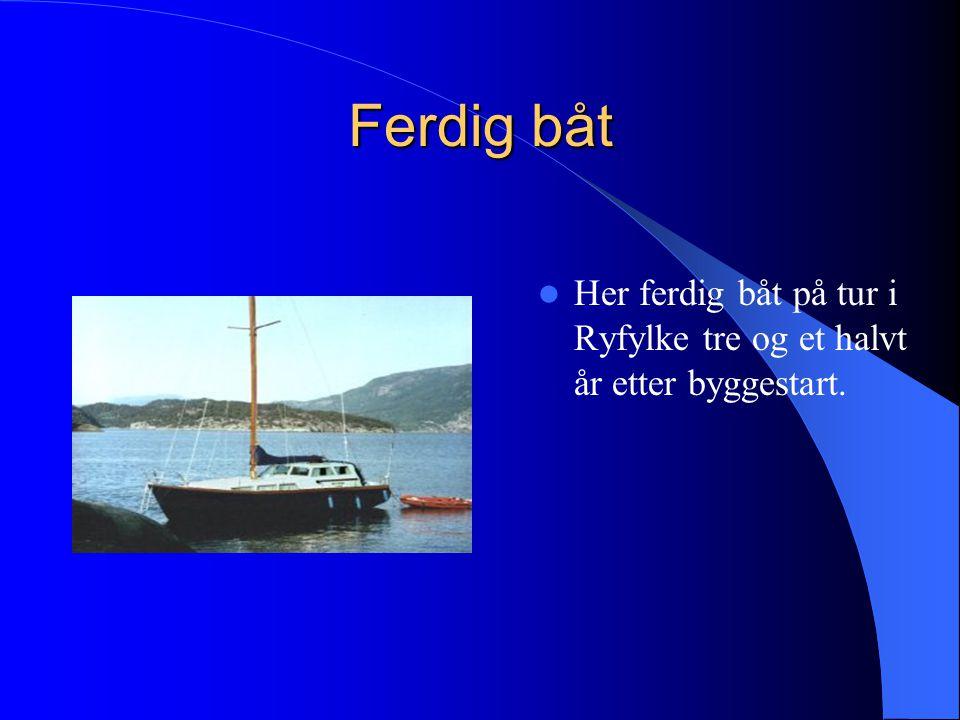 Ferdig båt Her ferdig båt på tur i Ryfylke tre og et halvt år etter byggestart.