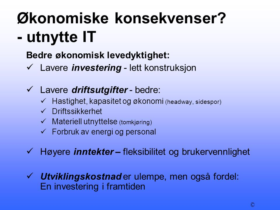 Økonomiske konsekvenser - utnytte IT