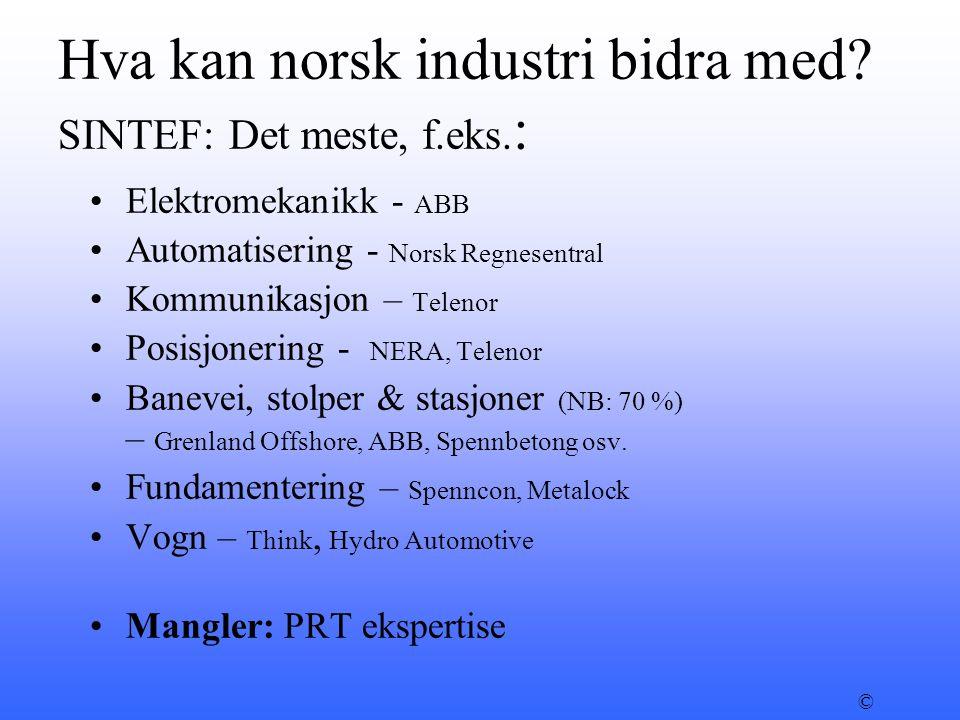 Hva kan norsk industri bidra med SINTEF: Det meste, f.eks.: