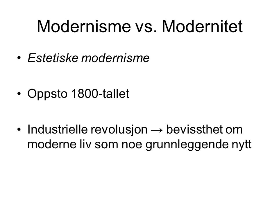Modernisme vs. Modernitet