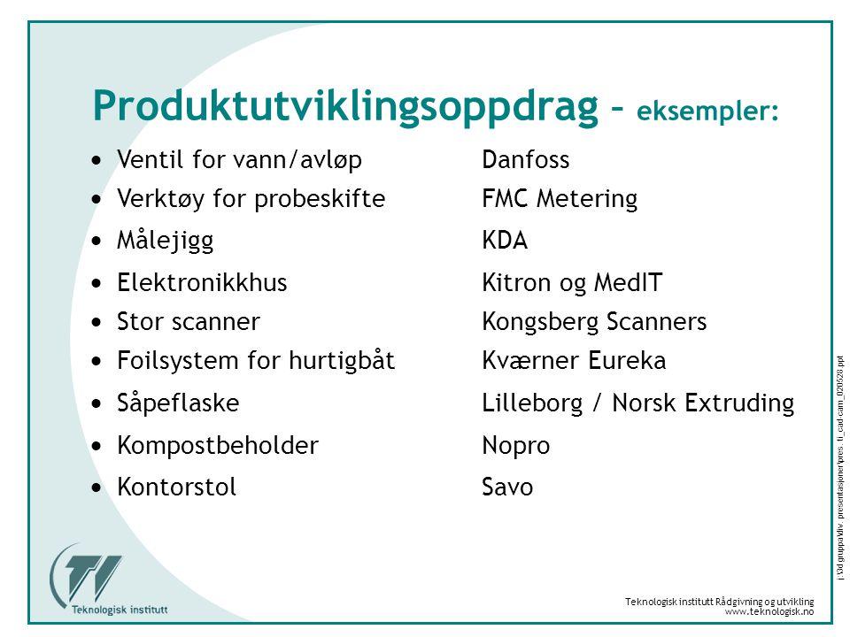Produktutviklingsoppdrag – eksempler: