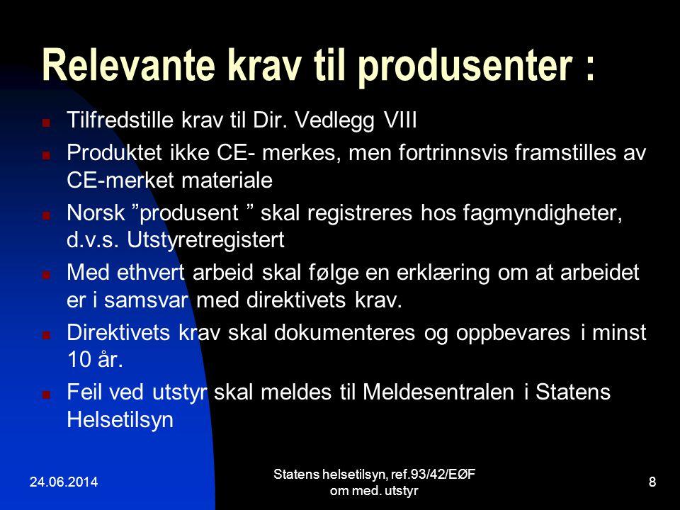 Relevante krav til produsenter :