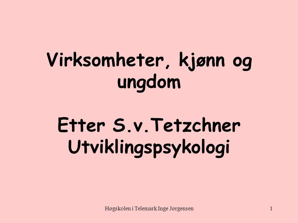 Virksomheter, kjønn og ungdom Etter S.v.Tetzchner Utviklingspsykologi