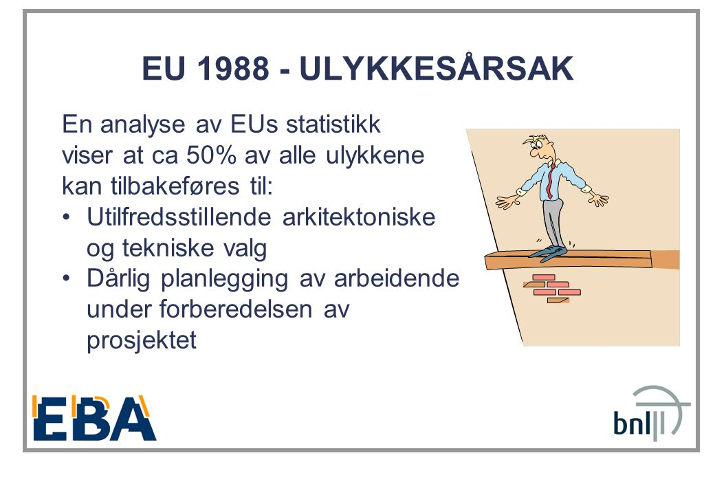 EU 1988 - ULYKKESÅRSAK En analyse av EUs statistikk