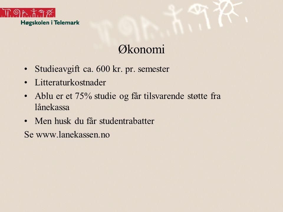 Økonomi Studieavgift ca. 600 kr. pr. semester Litteraturkostnader