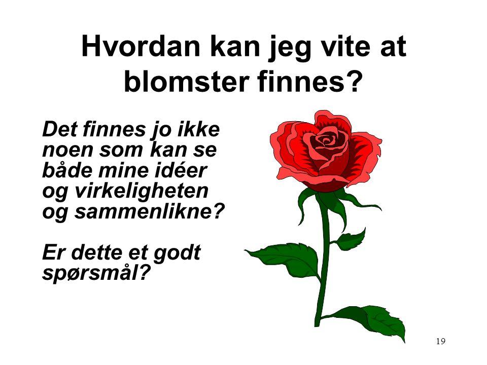 Hvordan kan jeg vite at blomster finnes
