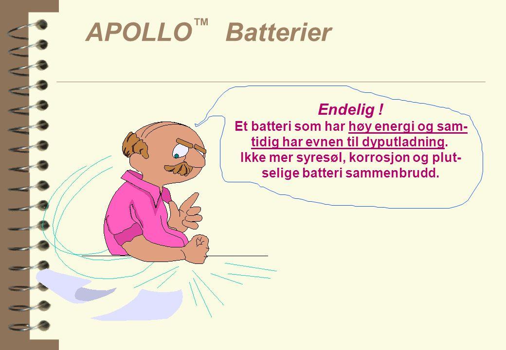 APOLLO™ Batterier Endelig ! Et batteri som har høy energi og sam-
