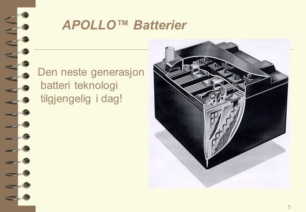 APOLLO™ Batterier Den neste generasjon batteri teknologi