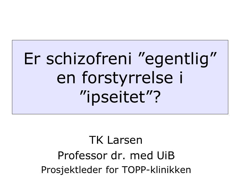 TK Larsen Professor dr. med UiB Prosjektleder for TOPP-klinikken