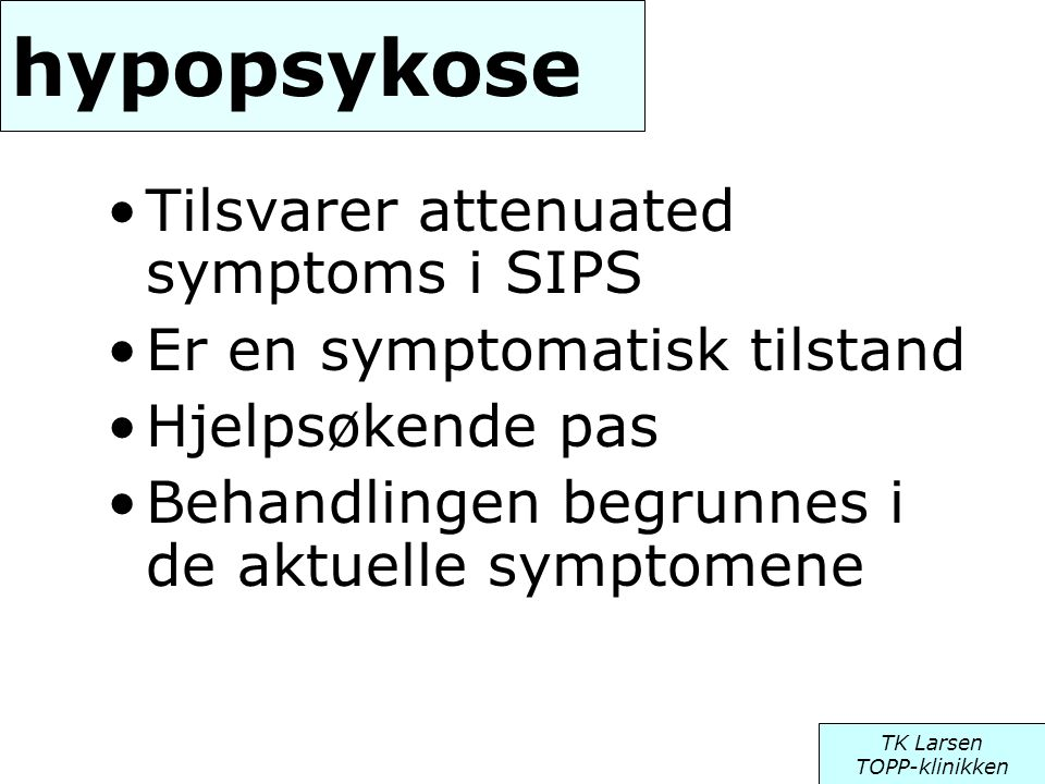 hypopsykose Tilsvarer attenuated symptoms i SIPS