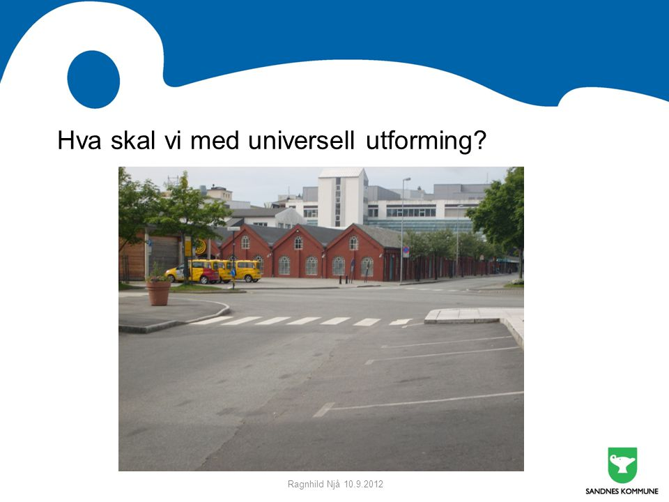 Hva skal vi med universell utforming