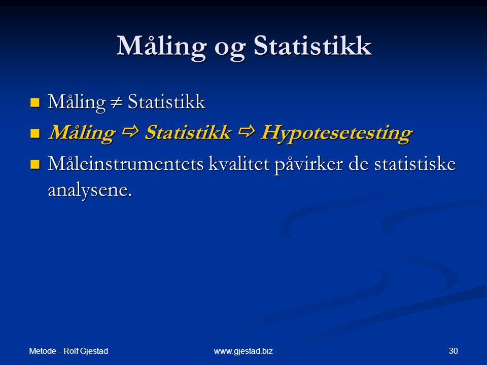 Måling og Statistikk Måling  Statistikk