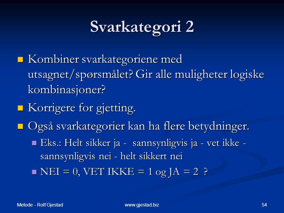 Svarkategori 2 Kombiner svarkategoriene med utsagnet/spørsmålet Gir alle muligheter logiske kombinasjoner