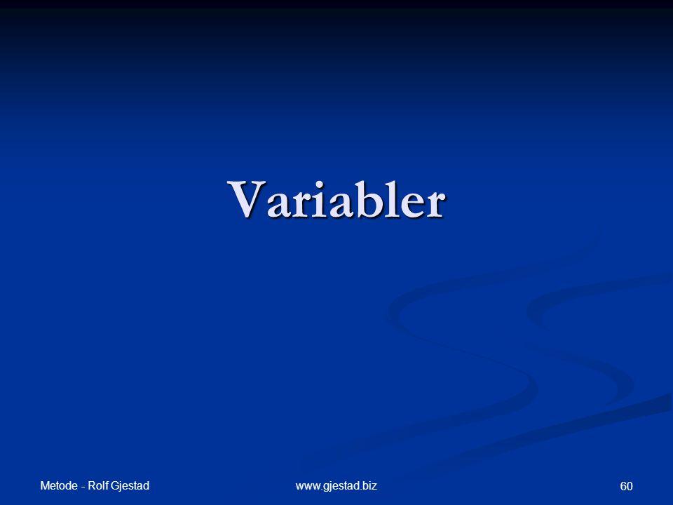 Variabler Metode - Rolf Gjestad www.gjestad.biz