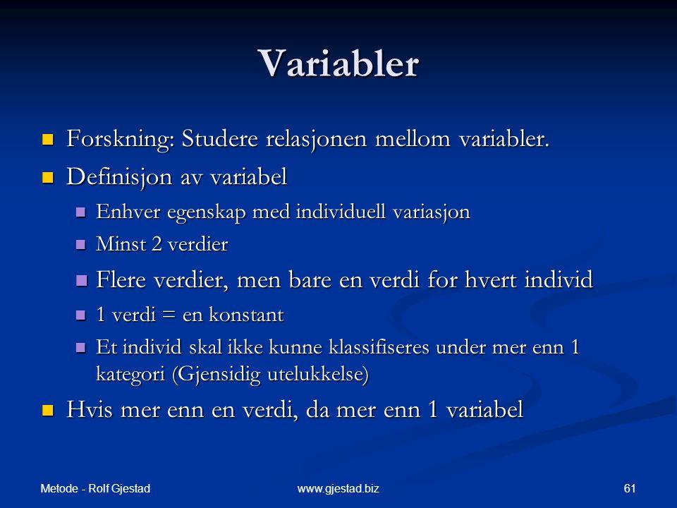 Variabler Forskning: Studere relasjonen mellom variabler.