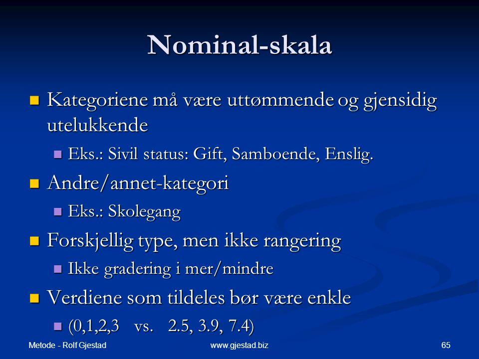 Nominal-skala Kategoriene må være uttømmende og gjensidig utelukkende