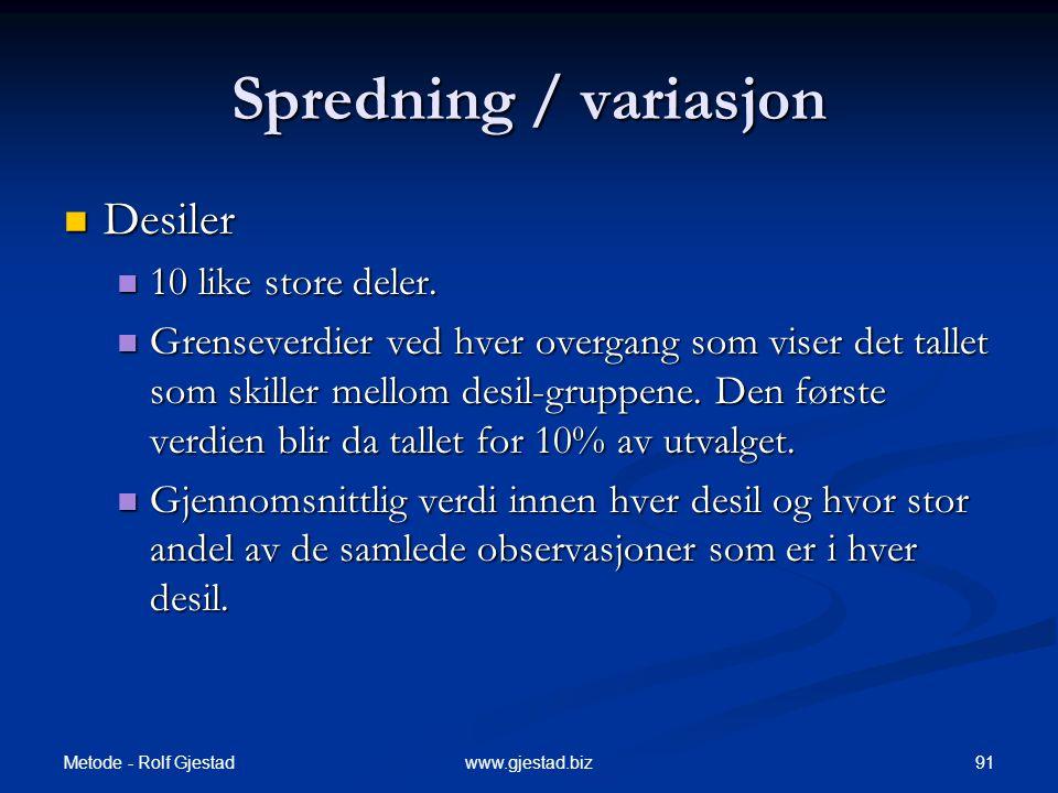 Spredning / variasjon Desiler 10 like store deler.