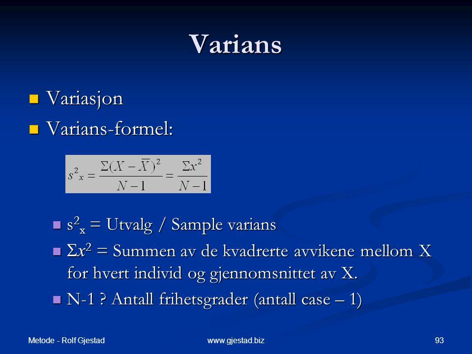 Varians Variasjon Varians-formel: s2x = Utvalg / Sample varians