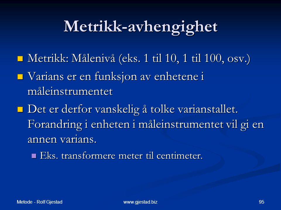 Metrikk-avhengighet Metrikk: Målenivå (eks. 1 til 10, 1 til 100, osv.)
