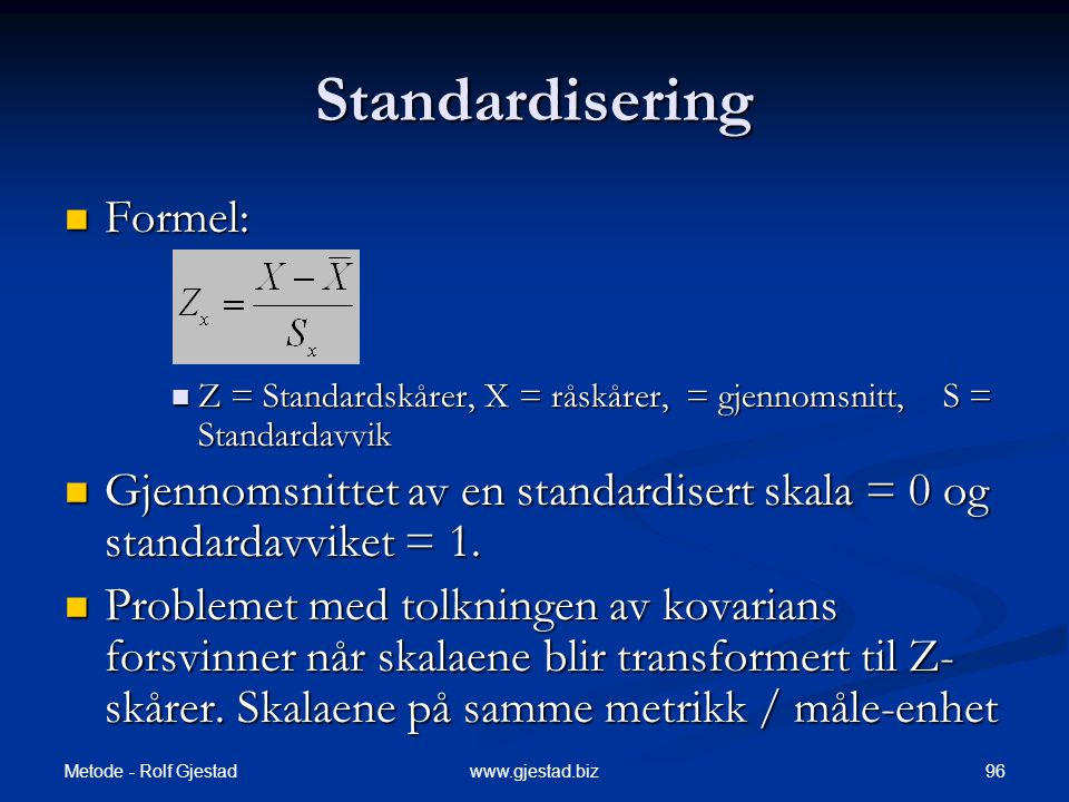 Standardisering Formel: