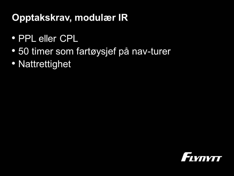 Opptakskrav, modulær IR