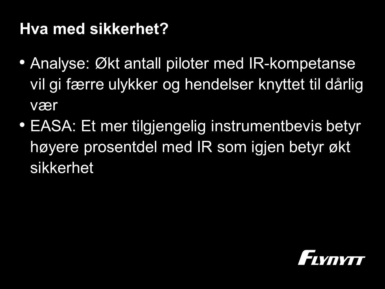 Hva med sikkerhet Analyse: Økt antall piloter med IR-kompetanse vil gi færre ulykker og hendelser knyttet til dårlig vær.