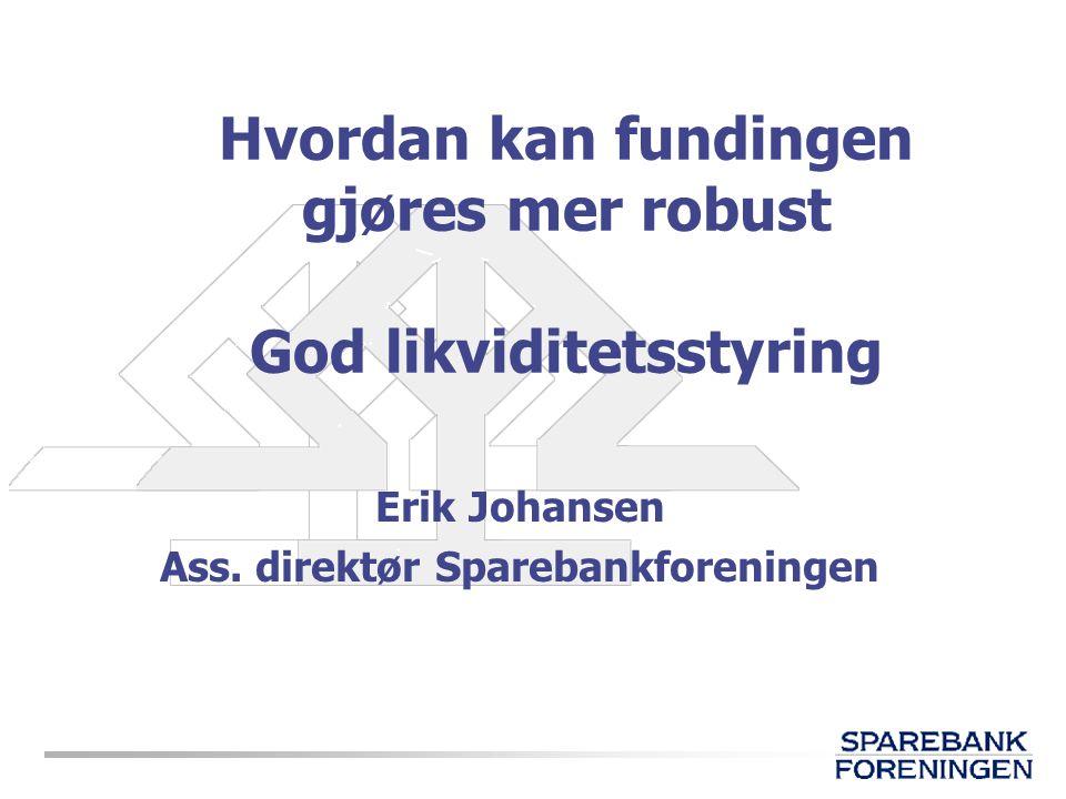 Hvordan kan fundingen gjøres mer robust God likviditetsstyring
