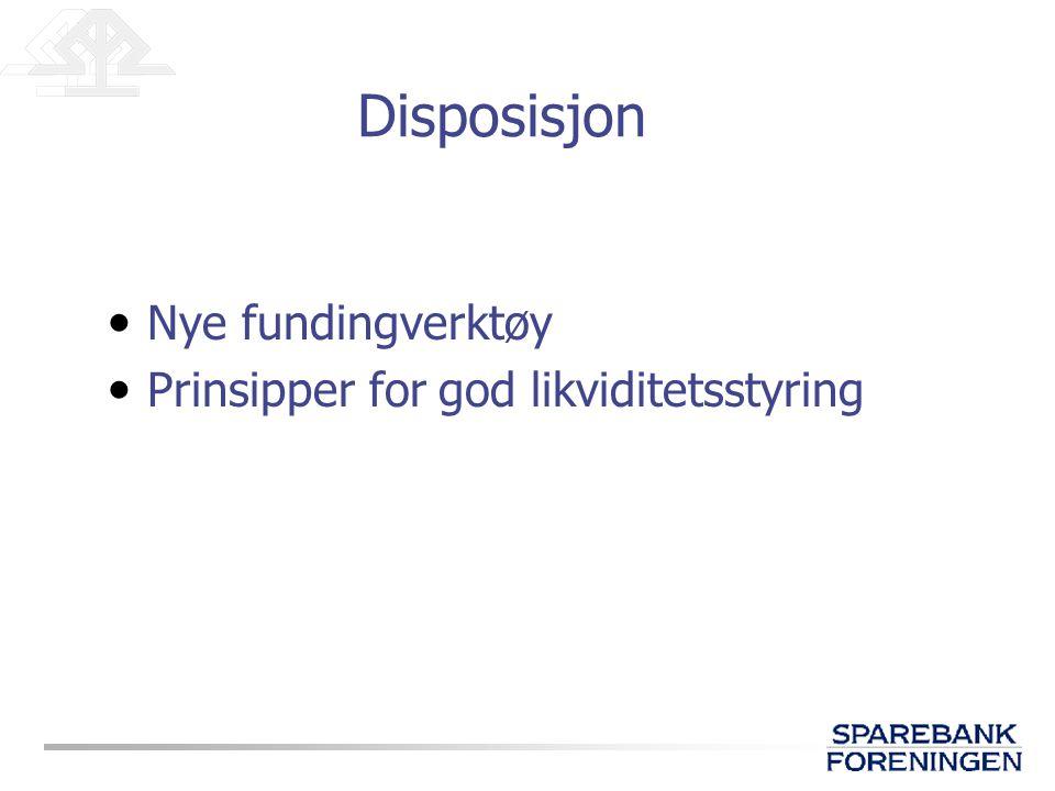 Disposisjon Nye fundingverktøy Prinsipper for god likviditetsstyring