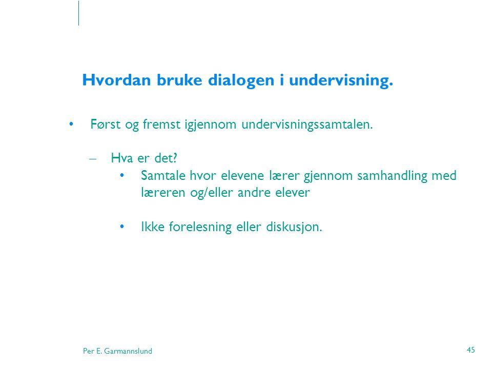 Hvordan bruke dialogen i undervisning.