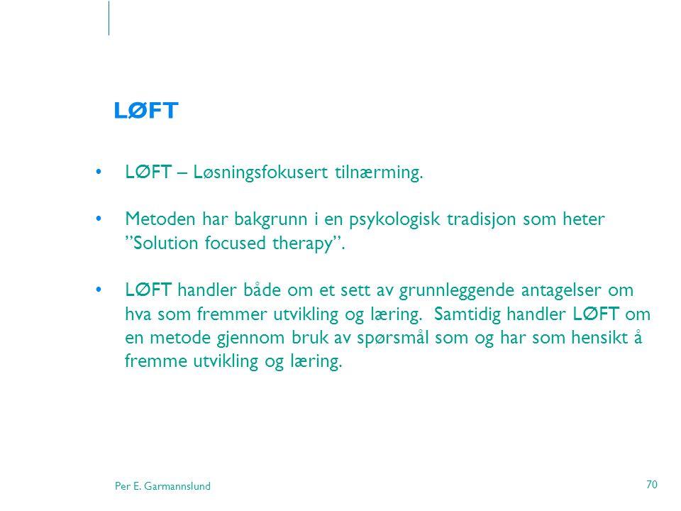 LØFT LØFT – Løsningsfokusert tilnærming.