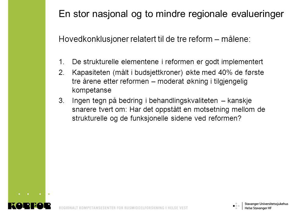 En stor nasjonal og to mindre regionale evalueringer