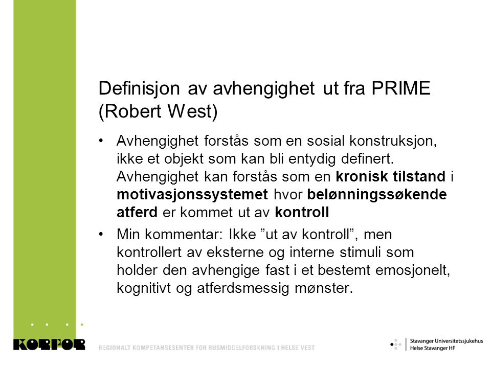 Definisjon av avhengighet ut fra PRIME (Robert West)