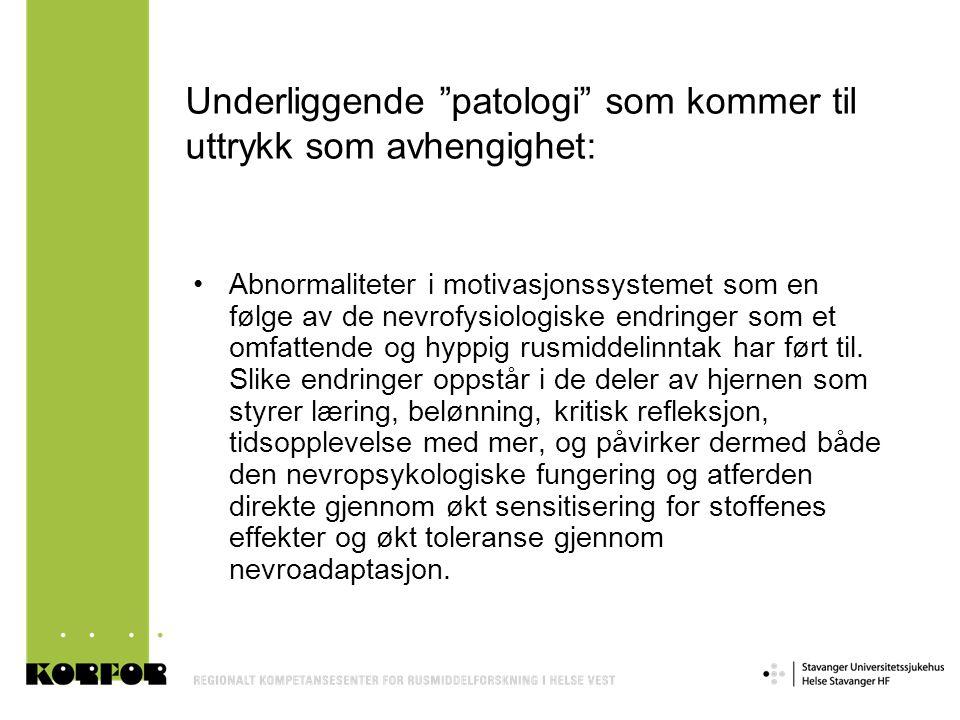 Underliggende patologi som kommer til uttrykk som avhengighet: