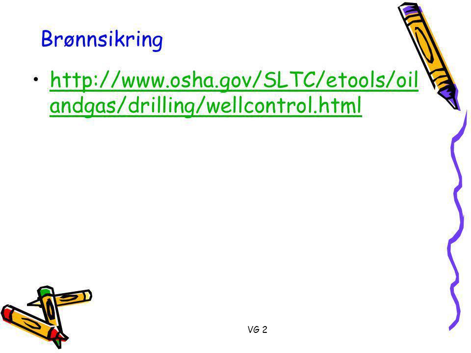 Brønnsikring http://www.osha.gov/SLTC/etools/oilandgas/drilling/wellcontrol.html VG 2