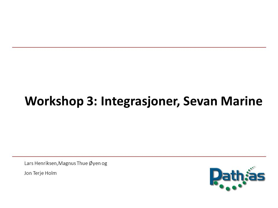 Workshop 3: Integrasjoner, Sevan Marine
