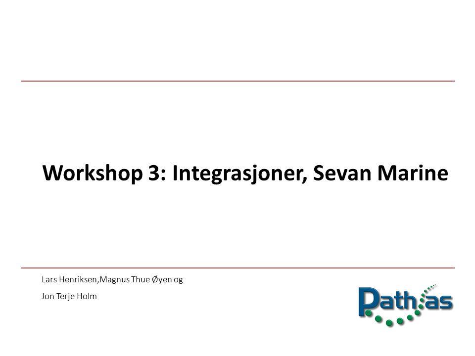 Workshop 3: Integrasjoner, Sevan Marine