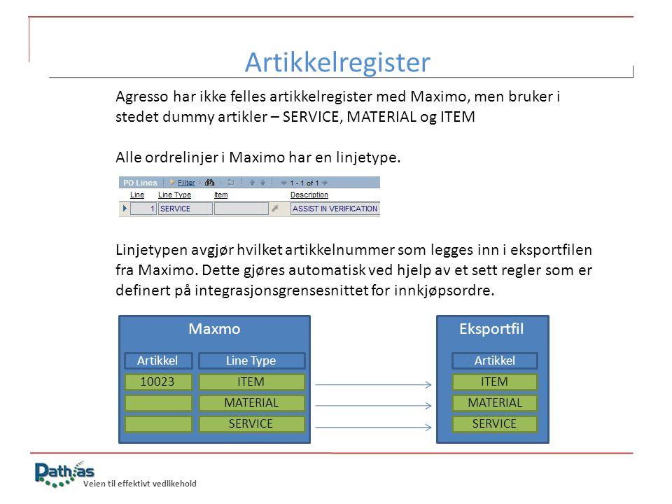 Artikkelregister Agresso har ikke felles artikkelregister med Maximo, men bruker i stedet dummy artikler – SERVICE, MATERIAL og ITEM.