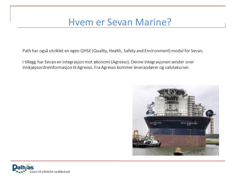 Hvem er Sevan Marine Path har også utviklet en egen QHSE (Quality, Health, Safety and Environment) modul for Sevan.