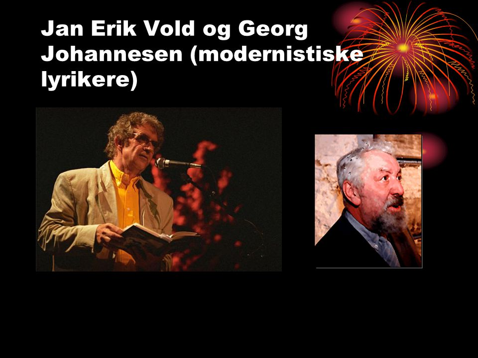 Jan Erik Vold og Georg Johannesen (modernistiske lyrikere)