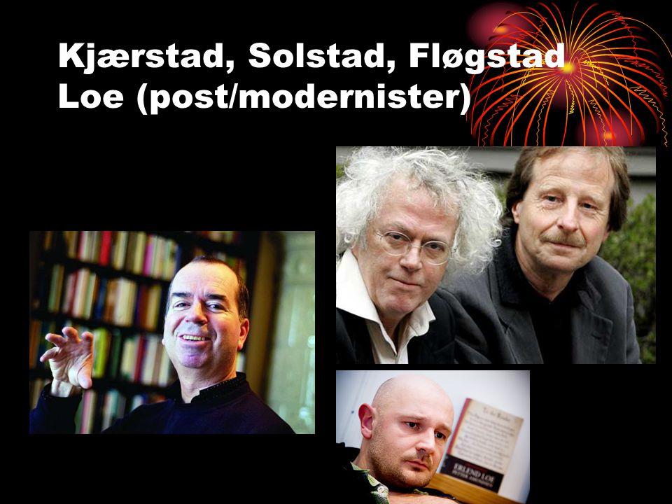 Kjærstad, Solstad, Fløgstad Loe (post/modernister)